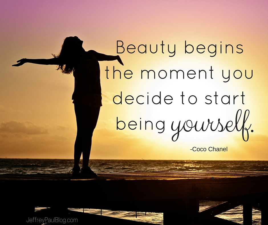 Beauty begins the moment you decide to start being yourself.