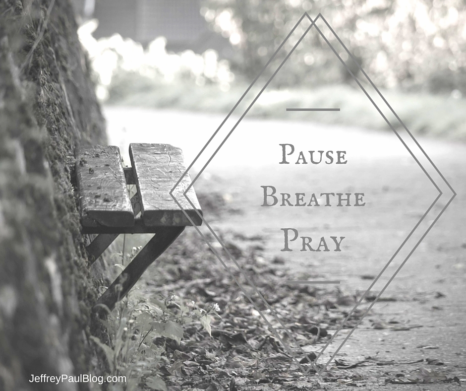 Pause. Breathe. Pray