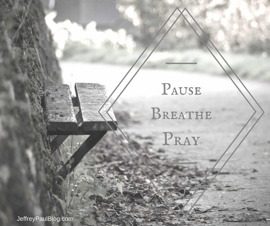 Pause. Breathe. Pray